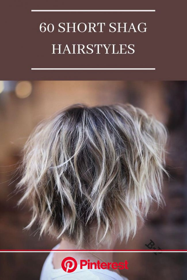 60 Short Shag Hairstyles That You Simply Can't Miss | Short shag hairstyles, Shag hairstyles, Choppy bob hairstyles